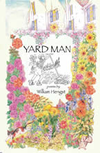 """Yard Man"" by Bill Hengst GCP'64 Gr'85 (Cover illustration by Carol Scott.)"