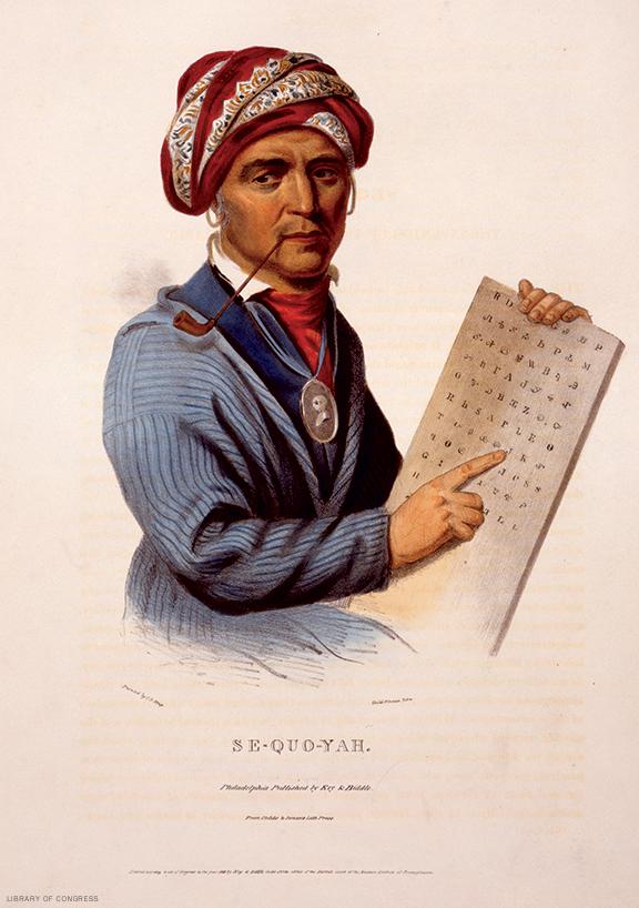 Sequoyah, inventor of the Cherokee alphabet.