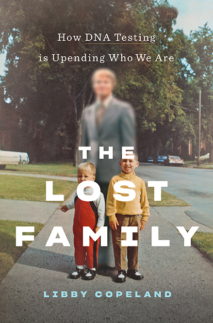 Book cover for The Lost Family: How DNA Testing is Upending Who We Are