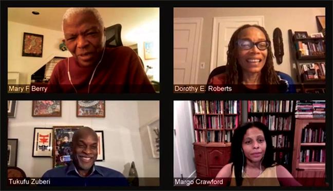 screen capture of panelists Mary Frances Berry, Dorothy Roberts, Tukufu Zuberi, and moderator Margo Crawford