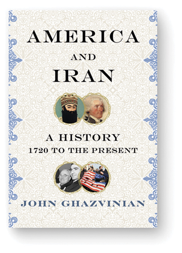 Book cover of American and Iran by John Ghazvinian