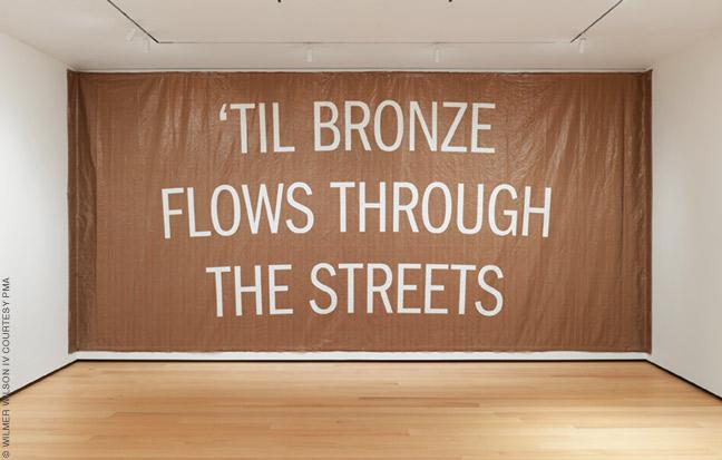 'TIL BRONZE FLOWS THROUGH THE STREETS, 2020, by Wilmer Wilson IV. UV print on vinyl.